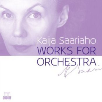 Kaija Saariaho: Works for Orchestra-Saariaho Kaija