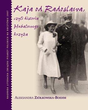 Kaja od Radosława, czyli historia Hubalowego krzyża                      (ebook)