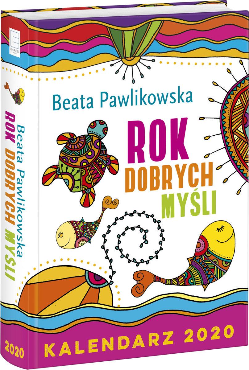 Kalendarz Książkowy 2020 Rok Dobrych Myśli Beata Pawlikowska