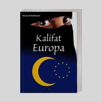 Kalifat Europa-Terlikowski Tomasz P.