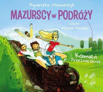 Kamień Przeznaczenia. Mazurscy w podróży -Stelmaszyk Agnieszka