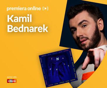 Kamil Bednarek – PREMIERA ONLINE