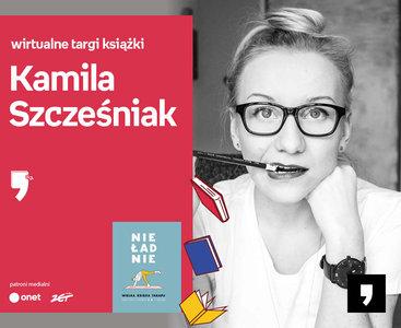 Kamila Szcześniak – SPOTKANIE   Wirtualne Targi Książki