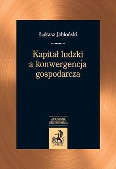 Kapitał ludzki a konwergencja gospodarcza                      (ebook)