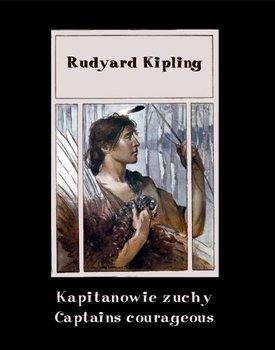 Kapitanowie zuchy. Captains courageous-Kipling Rudyard