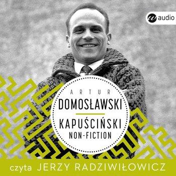 Kapuściński non-fiction-Domosławski Artur