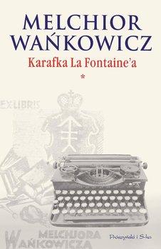 Karafka La Fontaine'a. Tom 1-Wańkowicz Melchior