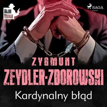Kardynalny błąd-Zeydler-Zborowski Zygmunt