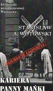 Kariera Panny Mańki-Wotowski Stanisław