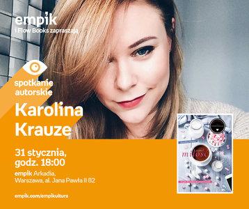 Karolina Krauze | Empik Arkadia