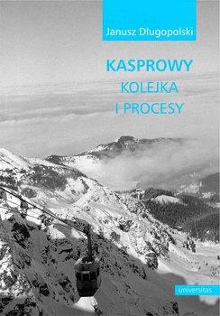 Kasprowy - kolejka i procesy-Długopolski Janusz