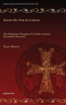 Kassia the Nun in Context-Sherry Kurt
