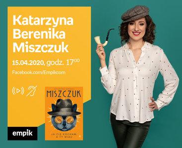 Katarzyna Berenika Miszczuk - PREMIERA ONLINE