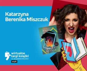 Katarzyna Berenika Miszczuk – PREMIERA | Wirtualne Targi Książki