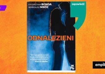 """Katarzyna Bonda i Remigiusz Mróz napisali wspólną książkę! Kryminał """"Odnalezieni"""" ukaże się już w maju."""