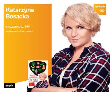 Odwołane: Katarzyna Bosacka | Empik Galeria Bałtycka
