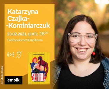Katarzyna Czajka-Kominiarczuk – Premiera online