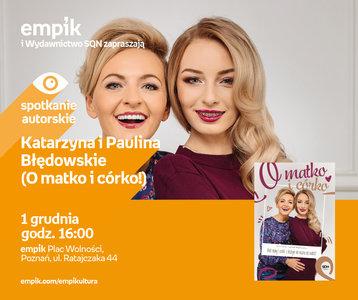 Katarzyna i Paulina Błędowskie | Empik Plac Wolności