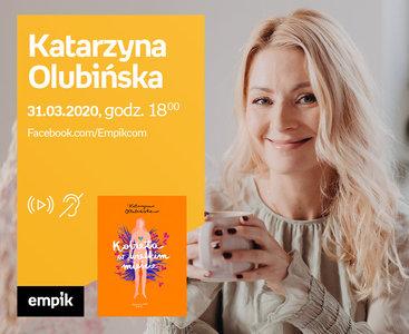Katarzyna Olubińska - PREMIERA ONLINE