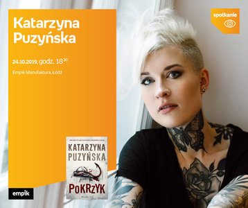 Katarzyna Puzyńska | Empik Manufaktura