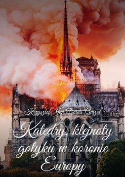 Katedry, klejnoty gotyku wkoronie Europy-Derda-Guizot Krzysztof Jan