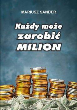 Każdy może zarobić milion                      (ebook)