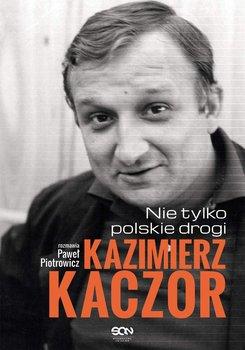 Kazimierz Kaczor. Nie tylko polskie drogi                      (ebook)