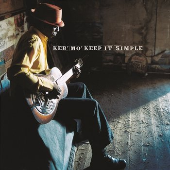 Keep It Simple - Keb' Mo'