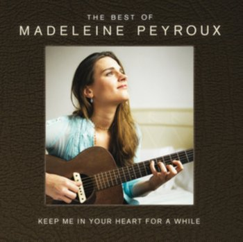 Keep Me In Your Heart For A While: The Best Of Madeleine Peyroux - Peyroux Madeleine