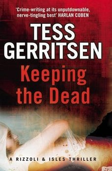 Keeping the Dead - Gerritsen Tess