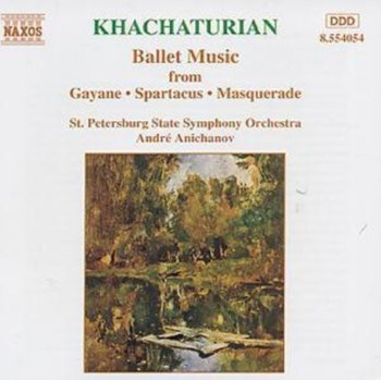 Khachaturian: Ballet Music from Gayaneh, Spartacus, Masquerade-Anichanov Andre
