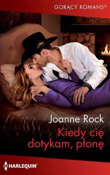 Kiedy cię dotykam, płonę-Rock Joanne