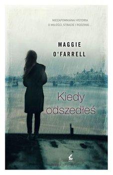 Kiedy odszedłeś-O'Farrell Maggie