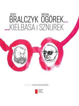 Kiełbasa i sznurek-Bralczyk Jerzy, Ogórek Michał