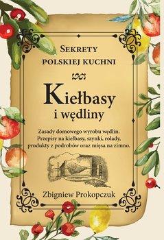 Kiełbasy i wędliny. Sekrety polskiej kuchni-Prokopczuk Zbigniew