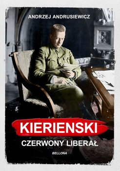 Kiereński. Czerwony liberał-Andrusiewicz Andrzej