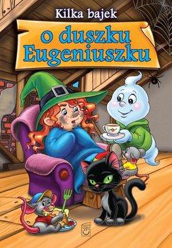 Kilka bajek o duszku Eugeniuszku                      (ebook)