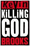 Killing God-Brooks Kevin