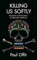 Killing Us Softly-Offit Paul Md A.