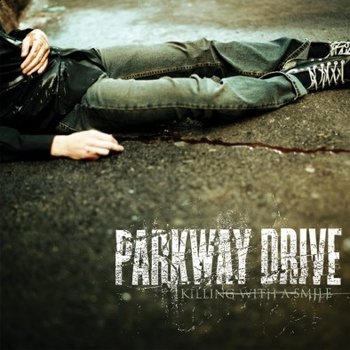 Killing With A Smile-Parkway Drive