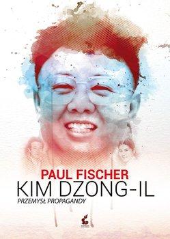 Kim Dzong-Il. Przemysł propagandy                      (ebook)