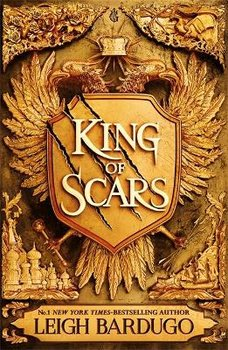 King of Scars: return to the epic fantasy world of the Grishaverse, where magic and science collide-Bardugo Leigh