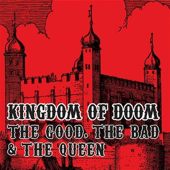 Kingdom Of Doom-The Good, The Bad and The Queen