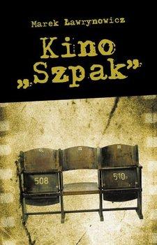 """Kino """"Szpak""""-Ławrynowicz Marek"""