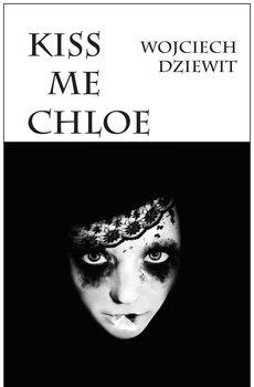 Kiss me Chloe-Dziewit Wojciech