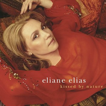 Kissed By Nature - Eliane Elias