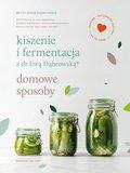 Kiszenie i fermentacja z dr Ewą Dąbrowską®. Domowe sposoby-Dąbrowska Beata Anna