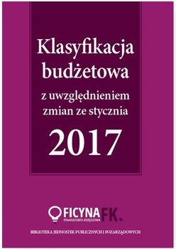 Klasyfikacja budżetowa 2017 z uwzględniem zmian ze stycznia 2017                      (ebook)