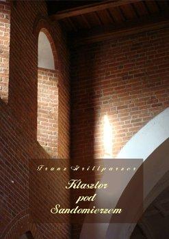 Klasztor pod Sandomierzem-Grillparzer Franz