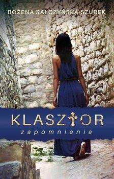 Klasztor zapomnienia-Gałczyńska-Szurek Bożena